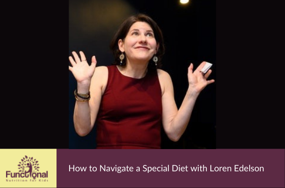 77 How to Navigate a Special Diet with Loren Edelson
